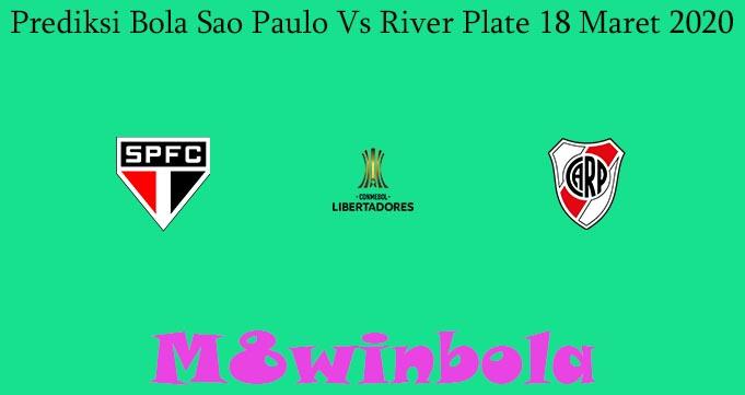Prediksi Bola Sao Paulo Vs River Plate 18 Maret 2020